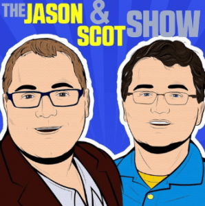 Jason and Scot Show Podcast
